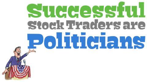Successful Stock Traders are Politicians