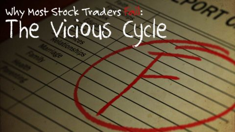 Why Most Traders Fail The Vicious Cycle