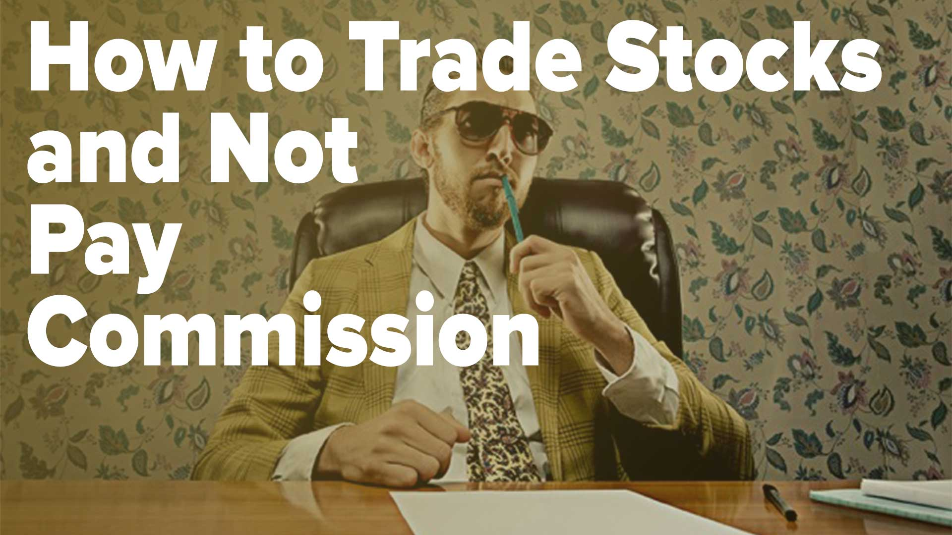 How to Trade Stocks and Not Pay Commission