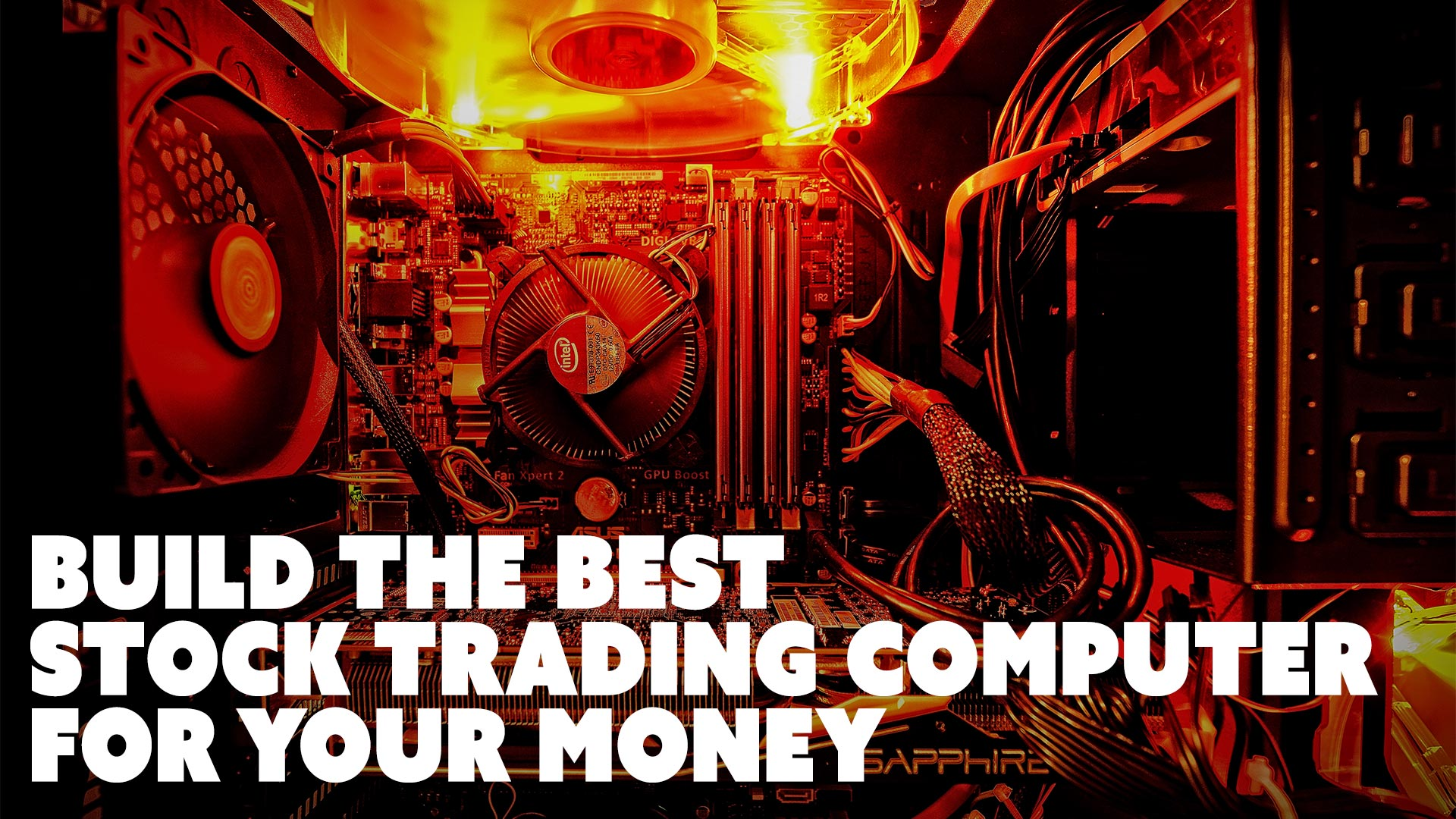 Build the Best Stock Trading Computer for Your Money!