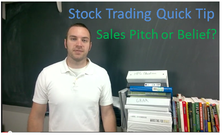 Stock Trading Quick Tip - Sales Pitch or Belief
