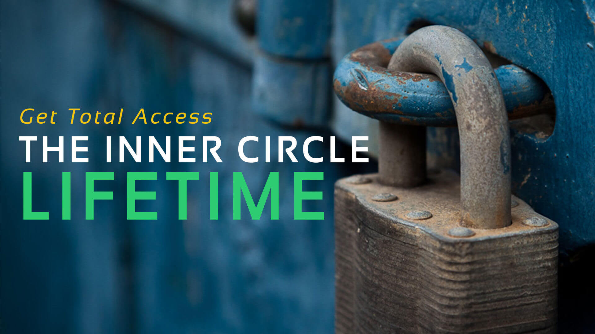Inner Circle Lifetime