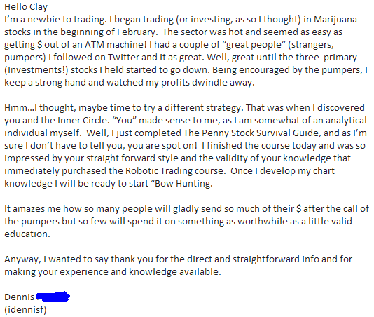 "I'm a newbie to trading. I began trading (or investing, as so i thought) in marijuana stocks at the beginning of February. The sector was hot and seemed as easy as getting $ out of an ATM! I had a coupe of ""great people"" (strangers, pumpers) I followed on Twitter and it was great. Well, great until the three primary (investment!) stocks I held started to go down. Being encourages by the pumpers I kept a strong hand and watch my profits dwindle away."