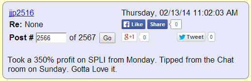 Took a 350% profit on SPLI from Monday. Tipped from the Chat room on Sunday. Gotta Love it.