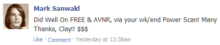 Did well on FREE & AVNR, via your wk/end Power Scan! Many Thanks, Clay!! $$$$