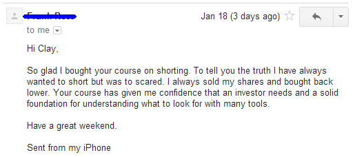 So glad i bought your course on shorting. To tell you the truth I have always wanted to short but was to scared. I always sold my shares and bought back lower. Your course has given me confidence that an investor needs and a solid foundation for understanding what to look for with many tools.