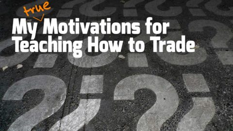 My Motivations for Teaching How to Trade
