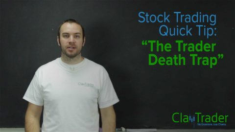 Stock Trading Quick Tip The Trader Death Trap