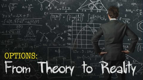 Options Theory to Reality
