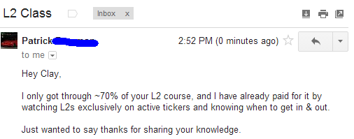 I only got through ~70% of your L2 course, and I have already paid for it by watching L2's exclusively on active tickers and knowing when to get in & out. Just wanted to say thanks for sharing your knowledge.