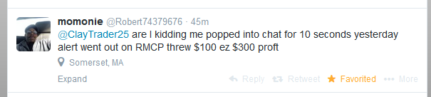 Are you kidding me? Popped into chat for 10 seconds yesterday, alert went out on RMCP, threw $100 ez $300 profit.