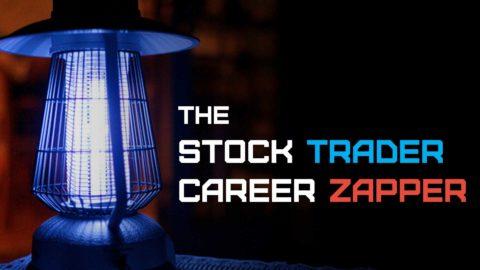 The Stock Trader Career Zapper