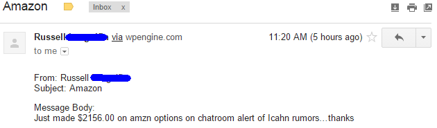 Just made $2156 on amzn options on chatroom alert of icahn rumors.. thanks