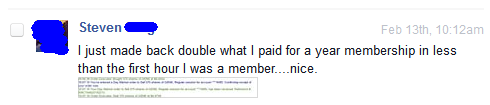 I just made back double what I paid for a year membership in less than the first hour I was a member....nice.