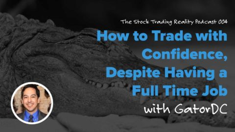 STR 004: How to Trade with Confidence, Despite Having a Full Time Job