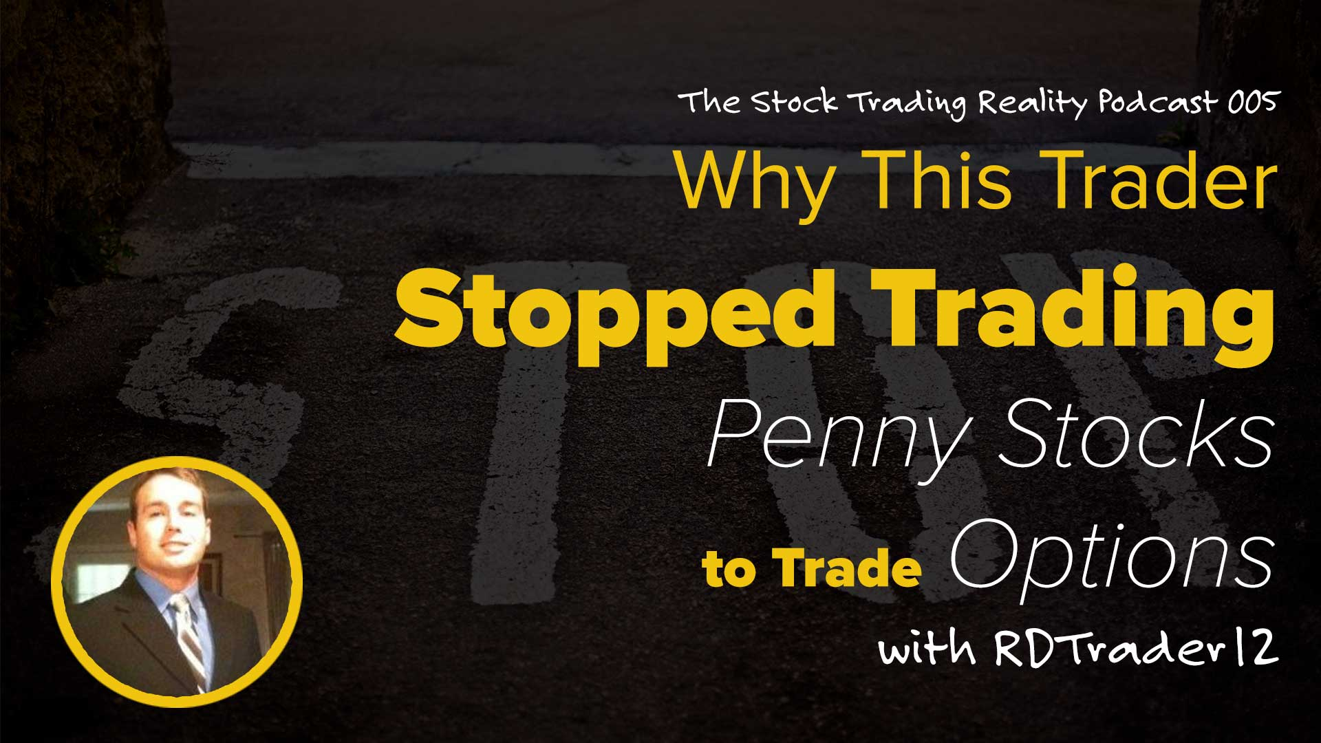 STR 005: Why This Trader Stopped Trading Penny Stocks to Trade Options
