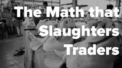 The Math that Slaughters Traders
