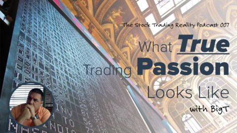 STR 007: What True Trading Passion Looks Like