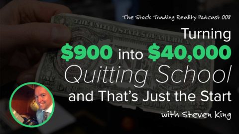 STR 008: Turning $900 into $40,000, Quitting School, and that's Just the Start