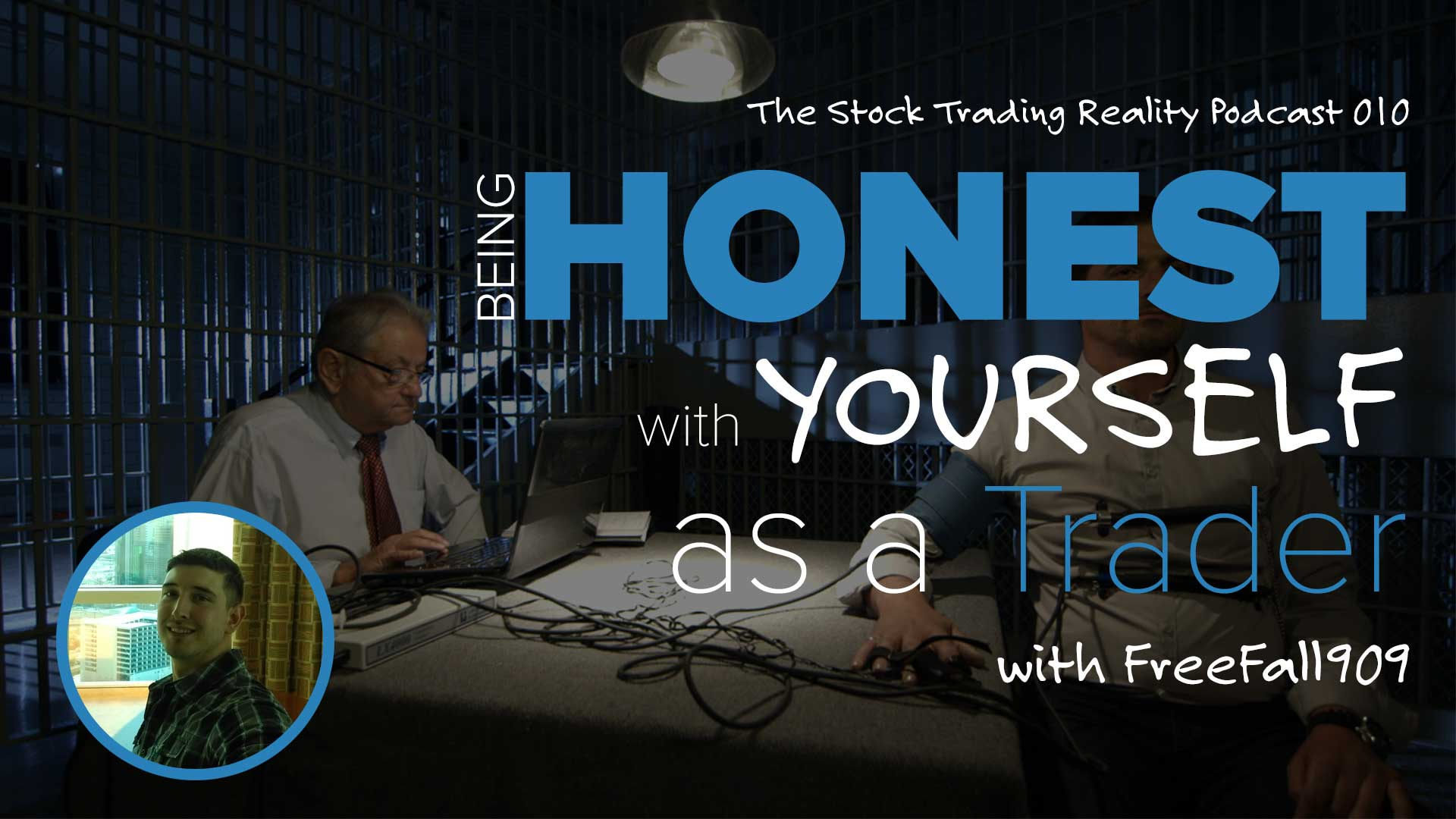 Being Honest with Yourself as a Trader?