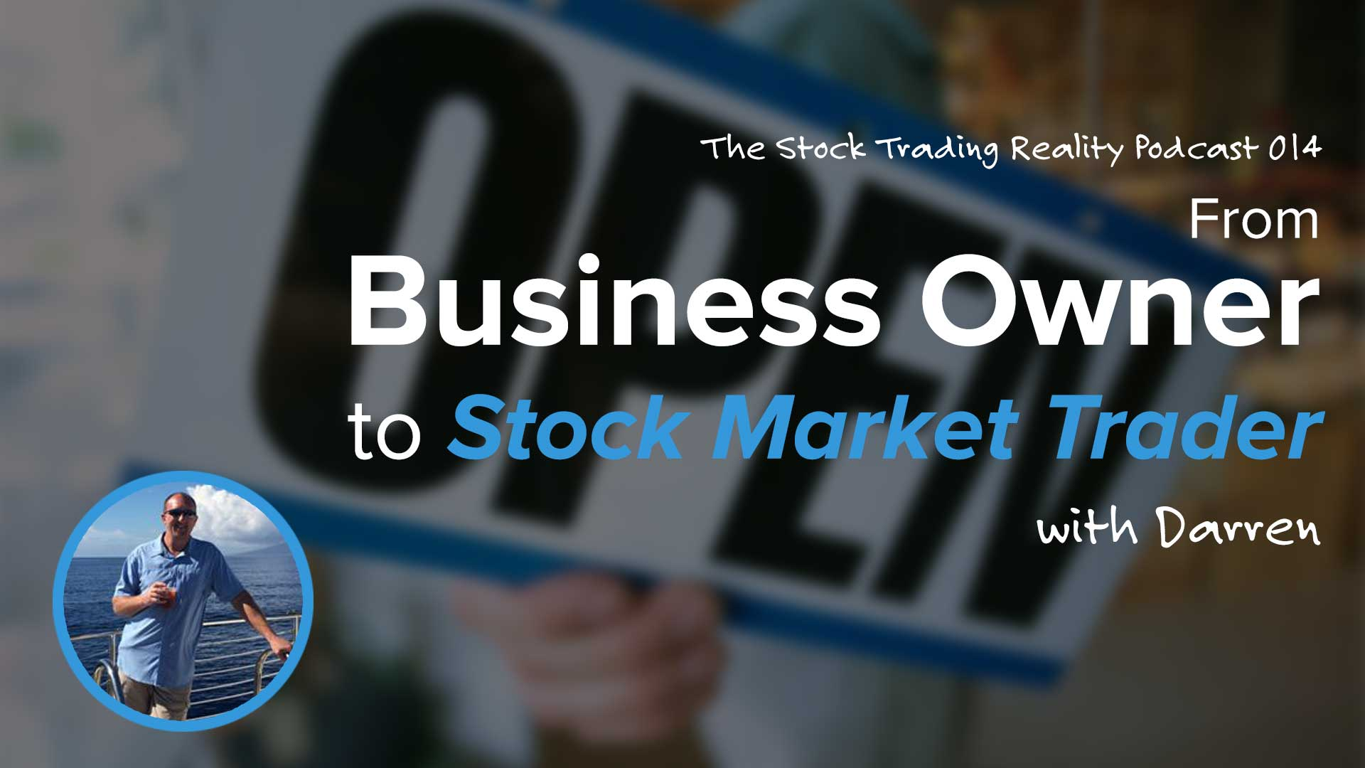 STR 014: From Business Owner to Stock Market Trader