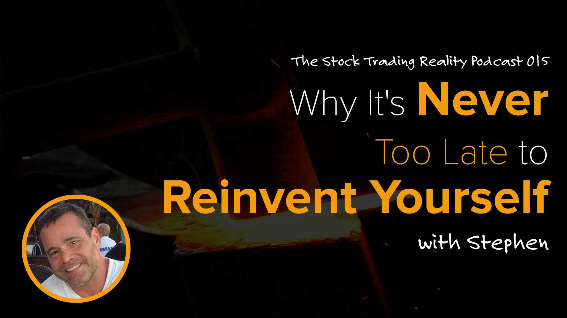 STR 015: Why It's Never Too Late to Reinvent Yourself