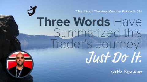 STR 016: Three Words Have Summarized this Trader's Journey: Just Do It.