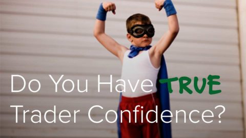 Do You Have True Trader Confidence