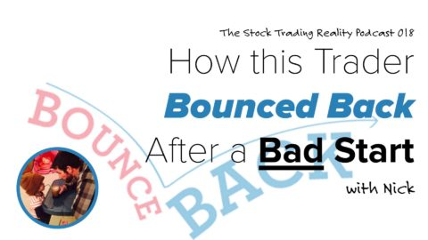 STR 018: How this Trader Bounced Back After a Bad Start
