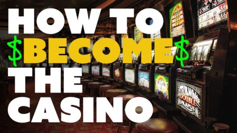 How to Become the Casino
