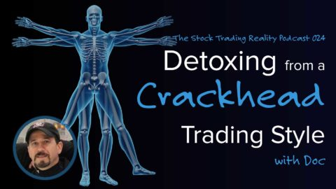 STR 024: Detoxing from a Crackhead Trading Style