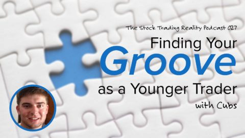 STR 027: Finding Your Groove as a Younger Trader