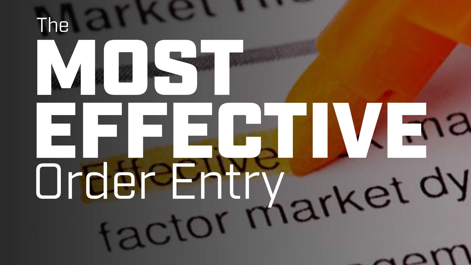 The Most Effective Order Entry
