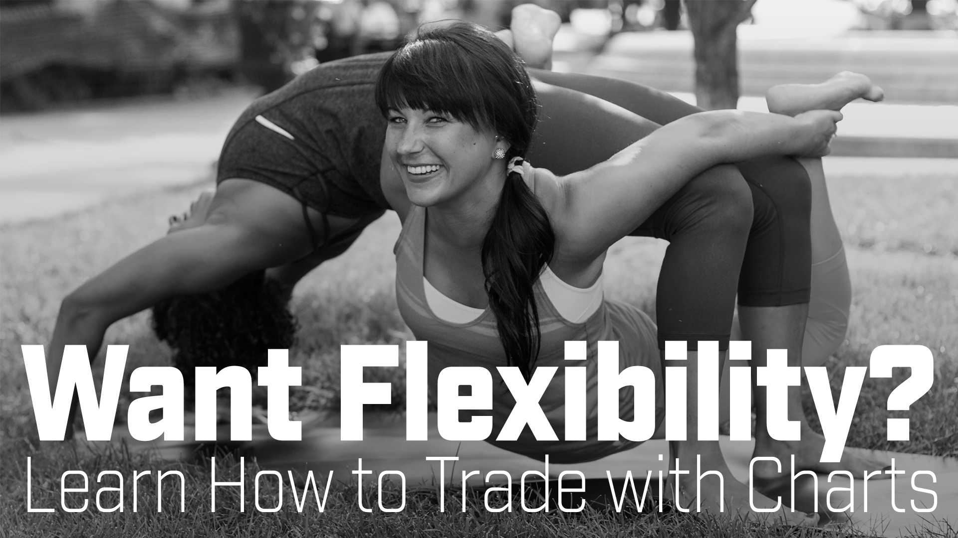 Want Flexibility? Learn How To Trade With Charts