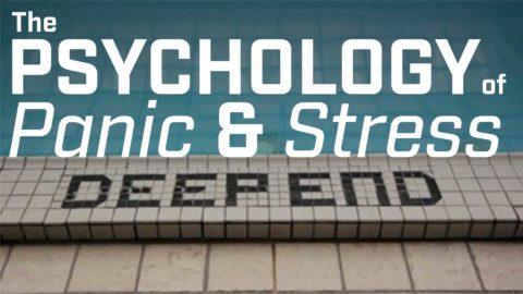 The Psychology of Panic & Stress
