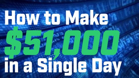 How to Make $51,000 in a Single Day