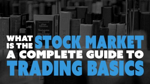 What is the stock market? A complete guide to trading basics.