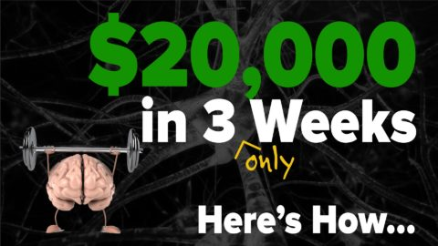 $20,000 in 3 Weeks – Here's How…