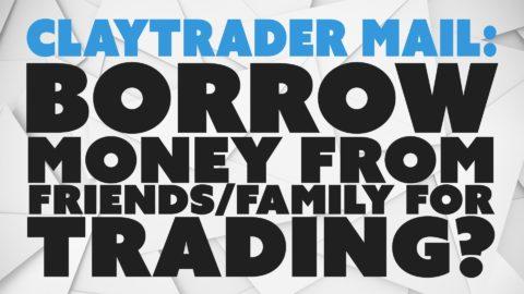 Borrow Money from Friends/Family for Trading?