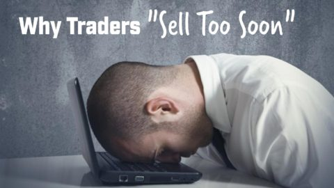 """Why Traders """"Sell Too Soon"""""""