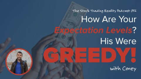 STR 056: How Are Your Expectation Levels? His Were GREEDY!