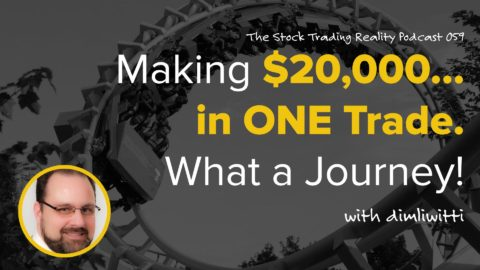 STR 059: Making $20,000... in ONE Trade. What a Journey!