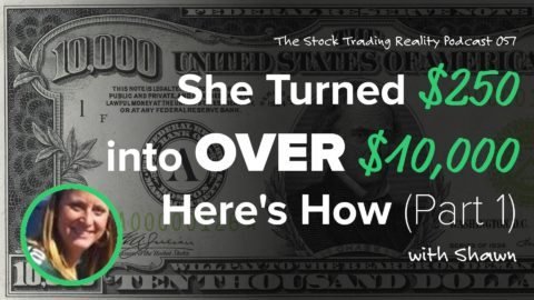 STR 057: She Turned $250 into Over $10,000. Here's How.