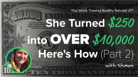 She Turned $250 into Over $10,000. Here's How. (part 2)