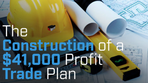 The Construction of a $41,000 Profit Trade Plan