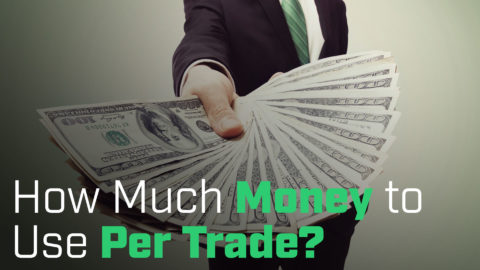 How Much Money to Use Per Trade?