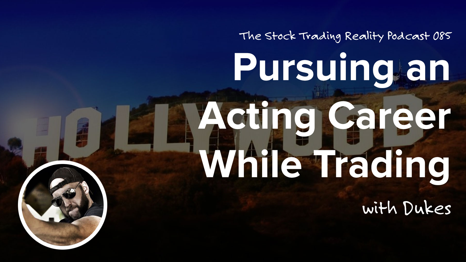 STR 085: Pursuing an Acting Career While Trading