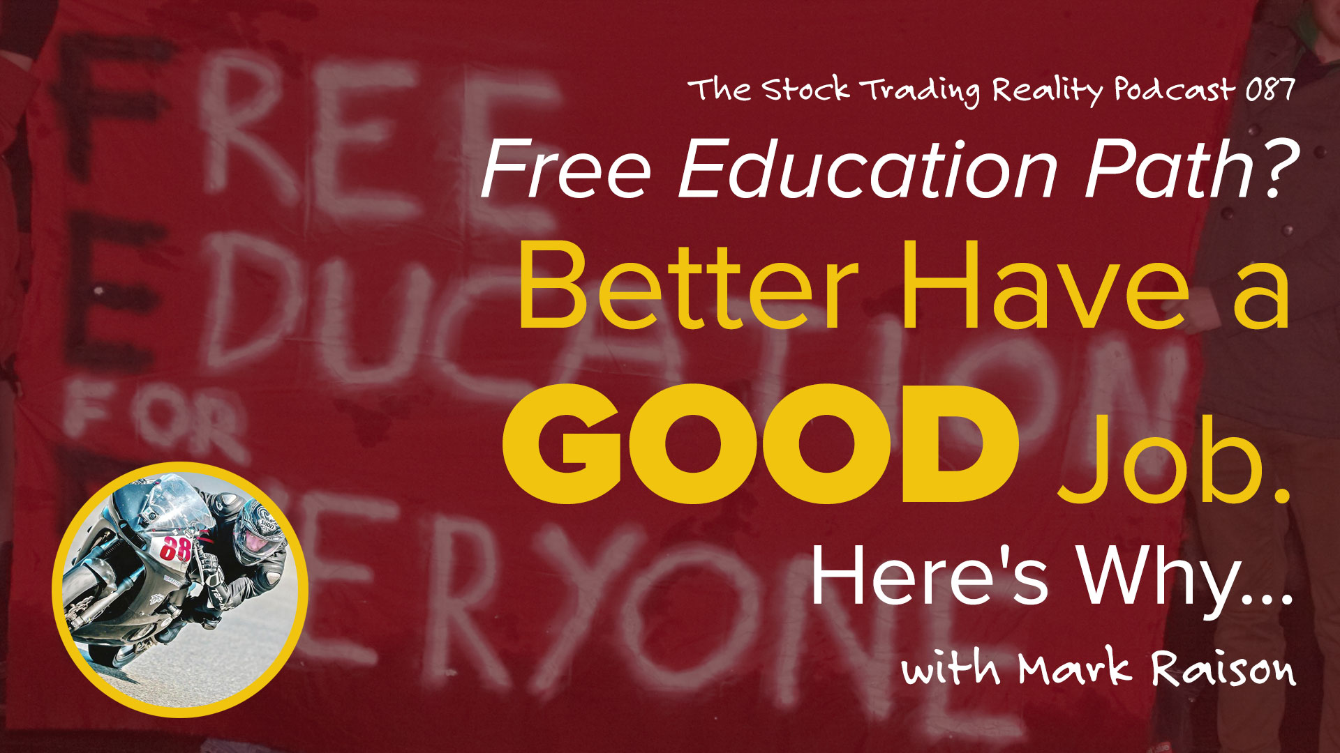 STR 087: Free Education Path? Better Have a GOOD Job. Here's Why...