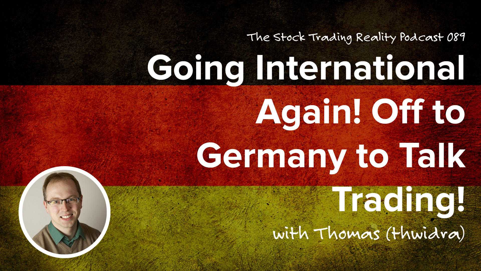 STR 089: Going International Again! Off to Germany to Talk Trading!