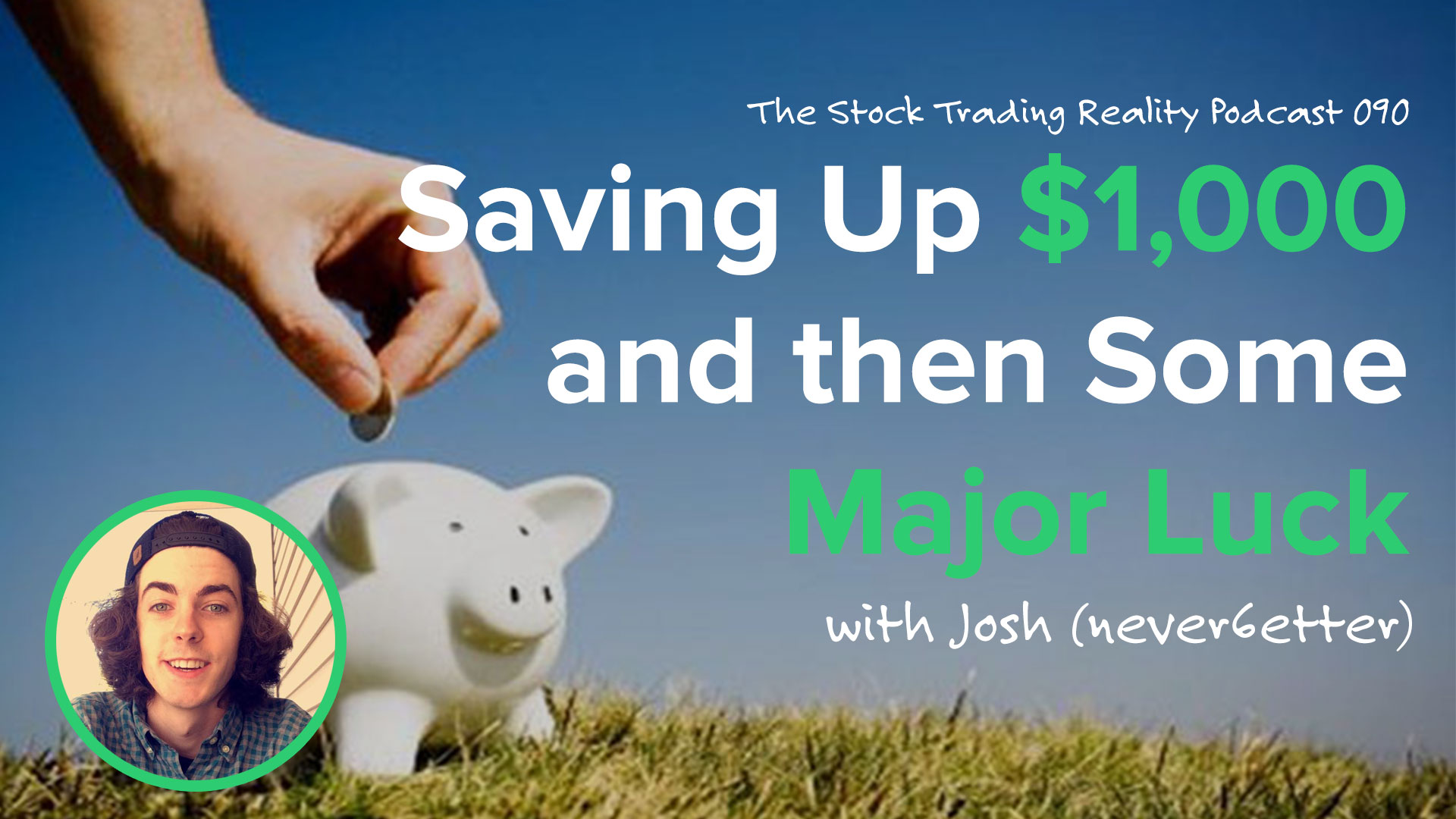 STR 090: Saving Up $1,000 and then Some Major Luck
